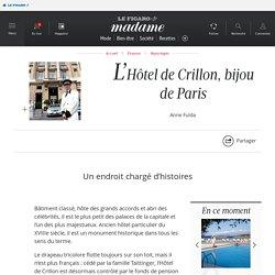 L'Hôtel de Crillon, bijou de Paris