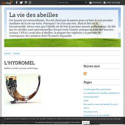 L'HYDROMEL - La vie des abeilles