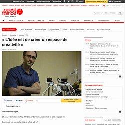 « L'idée est de créer un espace de créativité » , Vannes 29/08/2013