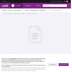 SNT : L'image à l'ère numérique (podcast France Culture)