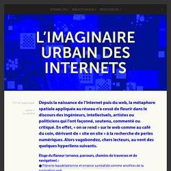 L'imaginaire urbain des internets -