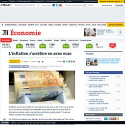 L'inflation s'accélère en zone euro - LeMonde.fr-Mozilla Firefox