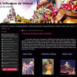 L'influence de Disney dans le monde