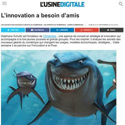 L'innovation a besoin d'amis