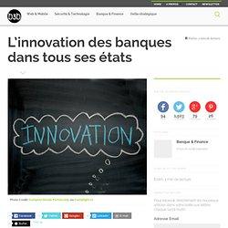 L'innovation des banques dans tous ses états