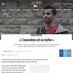 «L'innovation est un mythe»