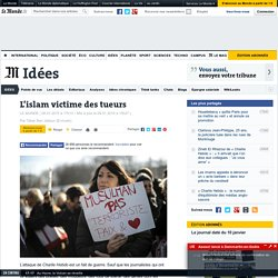 """Des tueurs qui ont aussi agi contre l'islam"" par Tahar Ben Jelloun"