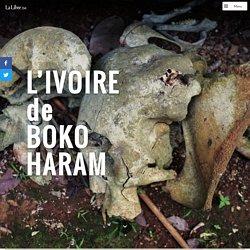 L'ivoire de Boko Haram