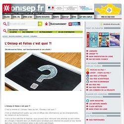 L'Onisep et Folios c'est quoi ?!