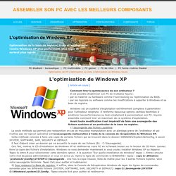 L'optimisation de Windows XP (tuto exhaustif)