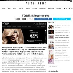 L'Oréal Paris lance son e-shop