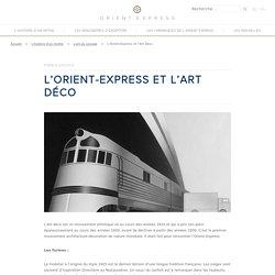 L'Orient-Express et l'Art Déco - Orient Express ayoub le bgs