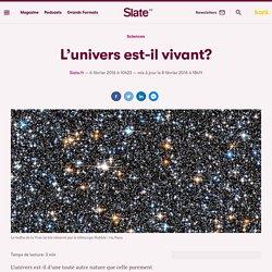 L'univers est-il vivant?