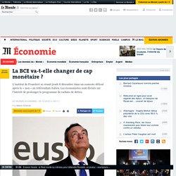 La BCE va-t-elle changer de cap monétaire?