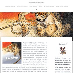 La Bête, tome 1 - Zidrou / Frank Pé