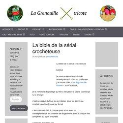 La bible de la sérial crocheteuse
