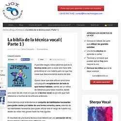 La biblia de la técnica vocal ( Parte 1 ) - V. T.