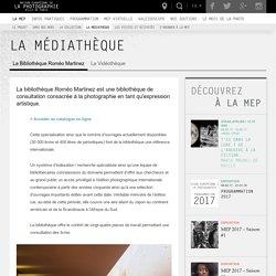 Maison européenne de la photographie : La Bibliothèque Roméo Martinez