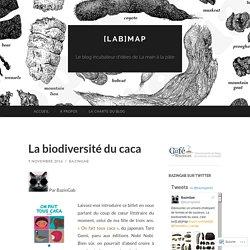 La biodiversité du caca