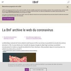 La BnF archive le web du coronavirus Qu'est-ce que le dépôt légal du web ?