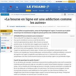 «La bourse en ligne est une addiction comme les autres»