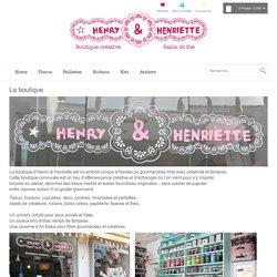 La boutique - Henry et Henriette