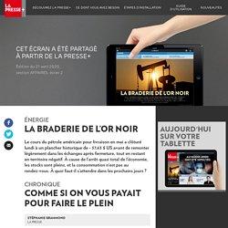 La braderie de l'or noir - La Presse+