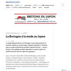 La Bretagne à la mode au Japon – Bretons du Japon