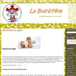 La Bull'à'Moa: BB MOTRICITE LIBRE
