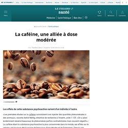 LE FIGARO SANTE 19/09/14 La caféine, une alliée à dose modérée