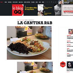 La cantina R&B « Le Blog de GQ