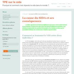 La cause du SIDA et ses conséquences - TPE sur le sida