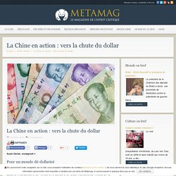 La Chine en action : vers la chute du dollar