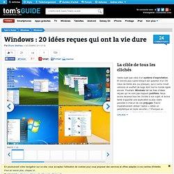 Windows : 20 idées reçues qui ont la vie dure