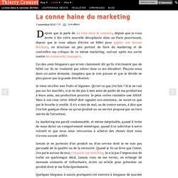 La conne haine du marketing