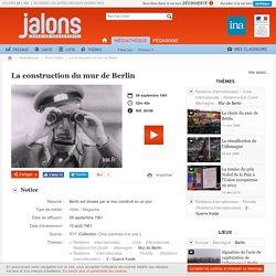 Jalons - La construction du mur de Berlin