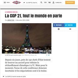 La COP 21, tout le monde en parle