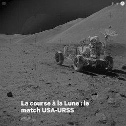La course à la Lune : le match USA-URSS