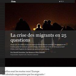 La crise des migrants en 25 questions