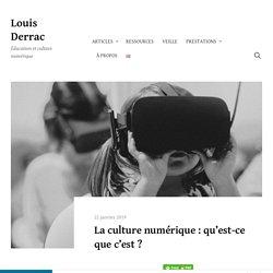 Louis Derrac - La culture numérique : qu'est-ce que c'est ?