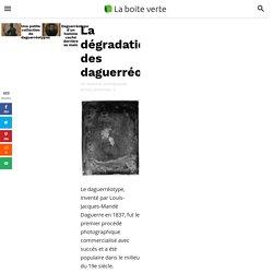 La dégradation des daguerréotypes