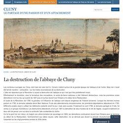 La destruction de l'abbaye de Cluny « CLUNY
