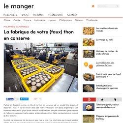 LEMANGER_FR - Philippines · Reportages - La fabrique de votre (faux) thon en conserve