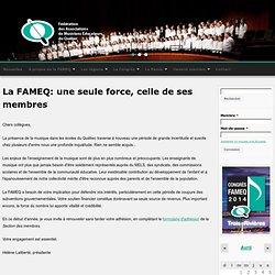 La FAMEQ: une seule force, celle de ses membres