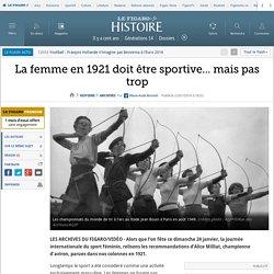 La femme en 1921 doit être sportive... mais pas trop