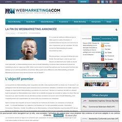 La fin du Webmarketing annoncée