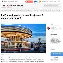 La France inégale: où sont lesjeunes? oùsont lesvieux?