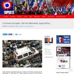 La France occupée : hier les Allemands, aujourd'hui...