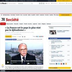 «La France est le pays le plus visé par le djihadisme»