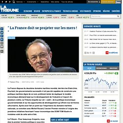 """"""" La France doit se projeter sur les mers ! """""""